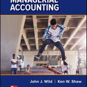 Solution Manual for Managerial Accounting 6e By Wild