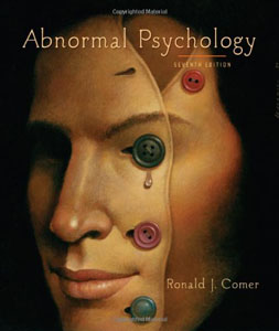 Test Bank for Abnormal Psychology, 7th Edition, Ronald J. Comer, ISBN-10: 142921631X, ISBN-13: 9781429216319