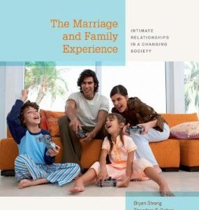 Test Bank for The Marriage and Family Experience Intimate Relationships in a Changing Society, 12th Edition, Strong, ISBN-10: 1133597467, ISBN-13: 9781133597469