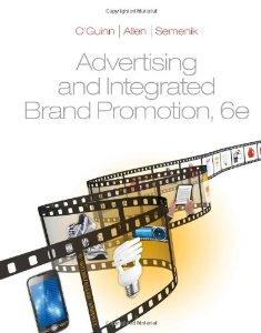 Test Bank for Advertising and Integrated Brand Promotion, 6th Edition, OGuinn, ISBN-10: 0538473320, ISBN-13: 9780538473323