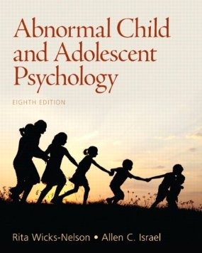 Test Bank for Abnormal Child and Adolescent Psychology, 8th Edition, Wicks-Nelson, ISBN-10: 0205901123, ISBN-13: 9780205901128