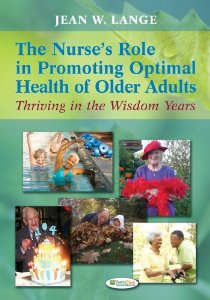 Test Bank for The Nurses Role in Promoting Optimal Health of Older Adults Thriving in the Wisdom Years, 1st Edition, Jean W Lange, ISBN-10: 0803622457, ISBN-13: 9780803622456