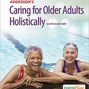 Test Bank for Anderson's Caring for Older Adults Holistically 6e Dahlkemper