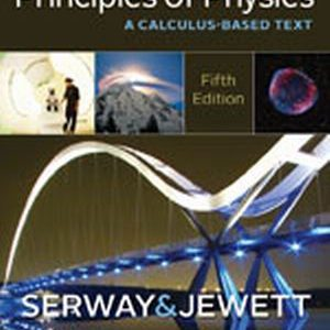 Solution Manual for Principles of Physics: A Calculus-Based Text 5e Serway