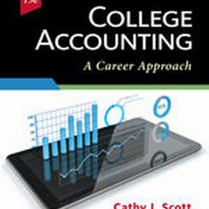 Solution Manual for College Accounting: A Career Approach 13e Scott
