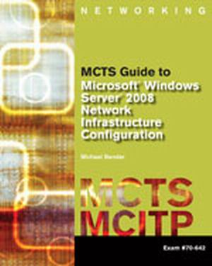 Buy: Test Bank for MCTS Guide to Microsoft Windows Server 2008 Network Infrastructure Configuration (exam #70-642) 1e Bender