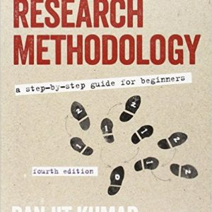 Test Bank for Research Methodology A Step-by-Step Guide for Beginners 4th Edition Kumar