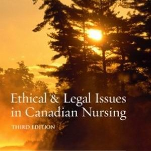 Test Bank for Ethical & Legal Issues in Canadian Nursing 3rd Edition Keatings