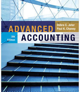 Test Bank for Advanced Accounting, 5th Edition, Jeter, ISBN-10: 1118022297, ISBN-13: 9781118022290