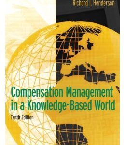 Buy: Test Bank for Compensation Management in a Knowledge-Based World 10/e Henderson