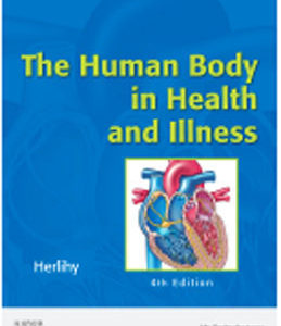 Test Bank for The Human Body in Health and Illness, 4th Edition, Herlihy, ISBN-10: 1416068422, ISBN-13: 9781416068426