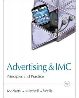 Test Bank for Advertising & IMC, 9th Edition, Sandra Moriarty, ISBN-10: 0132163640, ISBN-13: 9780132163644