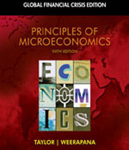 Test Bank for Principles of Microeconomics Global Financial Crisis Edition, 6th Edition, Taylor, ISBN-10: 1439078211, ISBN-13: 9781439078211