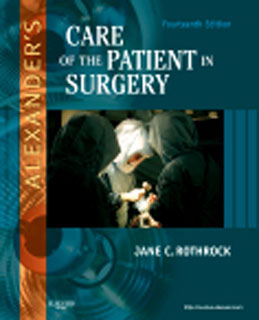 Test Bank for Alexanders Care of the Patient in Surgery, 14th Edition, Rothrock, ISBN-10: 0323069169, ISBN-13: 9780323069168
