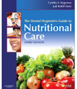Test Bank for The Dental Hygienist's Guide to Nutritional Care, 3rd Edition, Cynthia Stegeman, Judi Davis, ISBN-10: 1416063986, ISBN-13: 9781416063988, ISBN: 9781437707267, ISBN: 9781437707267