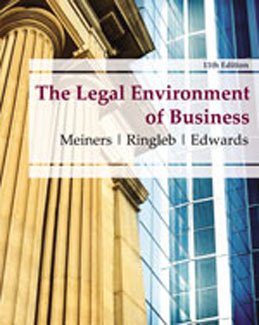 Test Bank for The Legal Environment of Business, 11th Edition, Meiners, ISBN-10: 0538473991, ISBN-13: 9780538473996