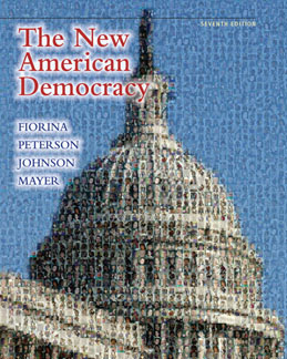 Test Bank for The New American Democracy, 7th Edition, Fiorina, ISBN-10: 0205780164, ISBN-13: 9780205780167