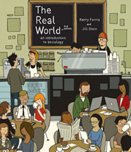 Test Bank for The Real World An Introduction to Sociology, 2nd Edition, Ferris, ISBN-10: 0393933520, ISBN-13: 9780393933529