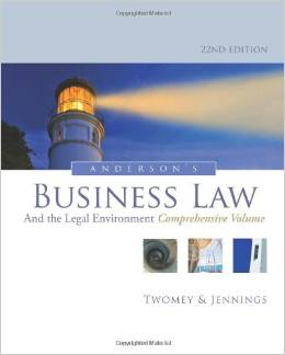 Test Bank for Andersons Business Law and the Legal Environment Comprehensive Volume 22th Edition, David P Twomey, ISBN-10: 1133587585, ISBN-13: 9781133587583