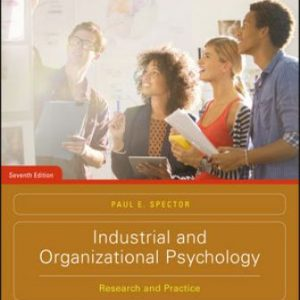 Test Bank for Industrial and Organizational Psychology: Research and Practice 7/E Spector