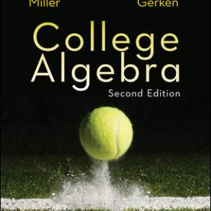 Solution Manual for College Algebra, 2nd Edition, Julie Miller, Donna Gerken, ISBN10: 0077836340, ISBN13: 9780077836344