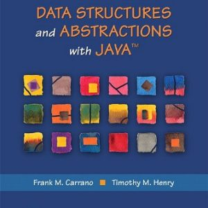 Solution Manual for Data Structures and Abstractions with Java, 5th Edition Frank M. Carrano, Timothy M. Henry, ISBN 10: 0134831691, ISBN 13: 9780134831695