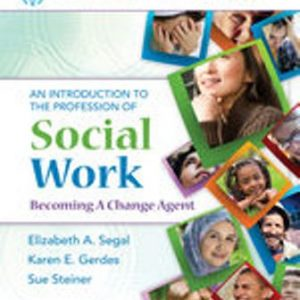 Test Bank for Empowerment Series: An Introduction to the Profession of Social Work, 5th Edition, Elizabeth A. Segal, Karen E. Gerdes, Sue Steiner, ISBN-10: 1305258991, ISBN-13: 9781305258990