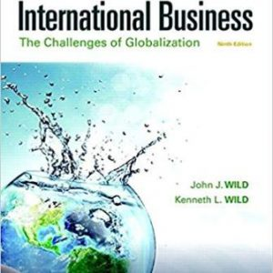 Test Bank for International Business: The Challenges of Globalization, 9th Edition, John J. Wild, ISBN-10: 0134729226, ISBN-13: 9780134729220