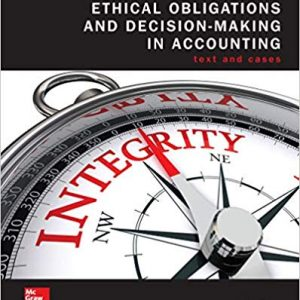 Test Bank for Ethical Obligations and Decision Making in Accounting: Text and Cases 5/E Mintz