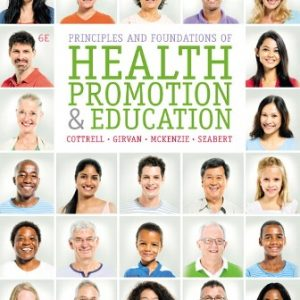 Solution Manual for Principles and Foundations of Health Promotion and Education 6/E Cottrell