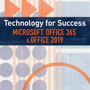 Solution Manual for Technology for Success and Illustrated Series Microsoft Office 365 & Office 2019 1/E Beskeen