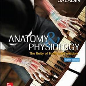 Test Bank for Anatomy and Physiology: The Unity of Form and Function 8th Edition By Kenneth Saladin