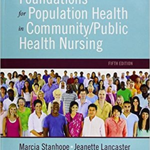 Test Bank for Foundations for Population Health in Community Public Health Nursing 5/E Stanhope