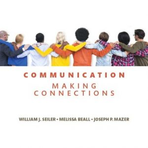 Test Bank for Communication: Making Connections 10th Edition William J. Seiler