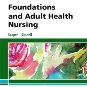 Test Bank for Foundations and Adult Health Nursing 8/E Cooper