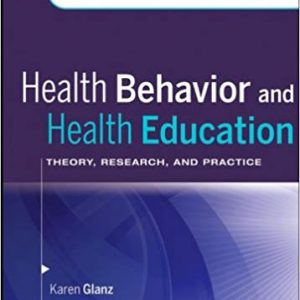 Test Bank for Health Behavior and Health Education: Theory, Research, and Practice 4/E Glanz