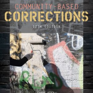 Solution Manual for Community-Based Corrections 12th Edition Leanne Fiftal Alarid