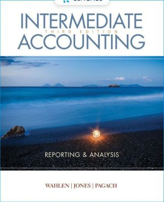 Solution Manual for Intermediate Accounting: Reporting and Analysis 3/E Wahlen