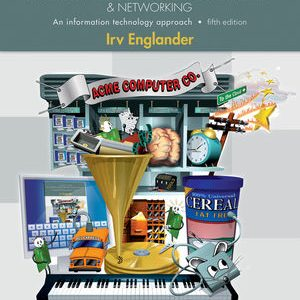 Test Bank for The Architecture of Computer Hardware and System Software: An Information Technology Approach 5th Edition Irv Englander