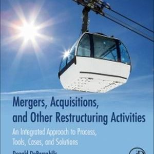 Test Bank for Mergers, Acquisitions, and Other Restructuring Activities An Integrated Approach to Process Tools Cases and Solutions 9th Edition Donald DePamphilis