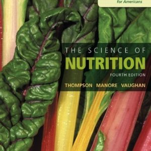 Solution Manual for The Science of Nutrition 4/E Thompson