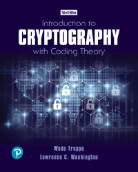 Solution Manual for Introduction to Cryptography with Coding Theory 1/E Trappe