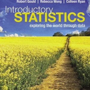 Test Bank for Introductory Statistics: Exploring the World Through Data 3/E Gould
