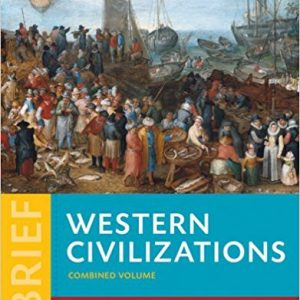 Test Bank for Western Civilizations: Their History & Their Culture 4th Edition Vol. 2 Joshua Cole