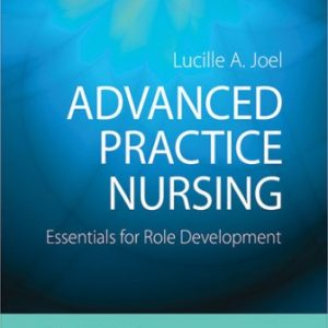 Test Bank for Advanced Practice Nursing: Essentials for Role Development 4th Edition Lucille A. Joel