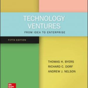 Test Bank for Technology Ventures: From Idea to Enterprise 5th Edition Thomas Byers