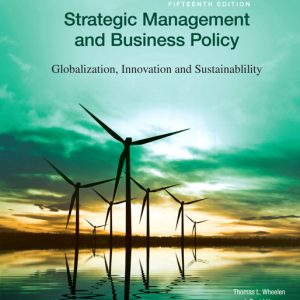 Test Bank for Strategic Management and Business Policy: Globalization, Innovation and Sustainability 15th Edition Thomas L. Wheelen