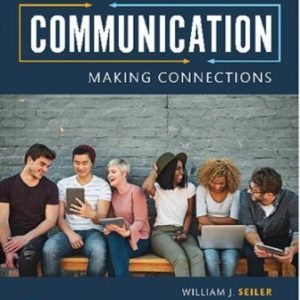 Test Bank for Communication: Making Connections 11th Edition William J. Seiler