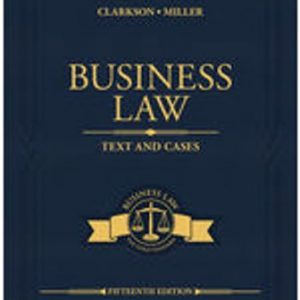 Solution Manual for Business Law: Text and Cases 15/E Clarkson