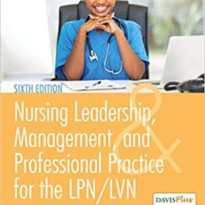 Test Bank for Nursing Leadership Management and Professional Practice 6th Edition Tamara R. Dahlkemper